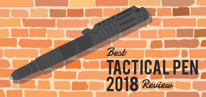 Tactical Pen Reviews: Top 10 Best Tactical Pens 2019