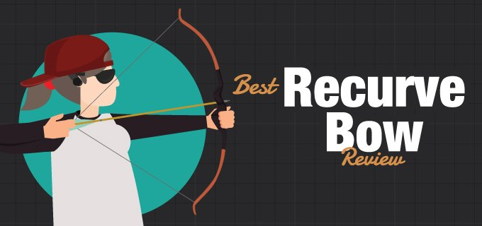2019 - Best Recurve Bow Reviews: Top 6 Recurve Bows