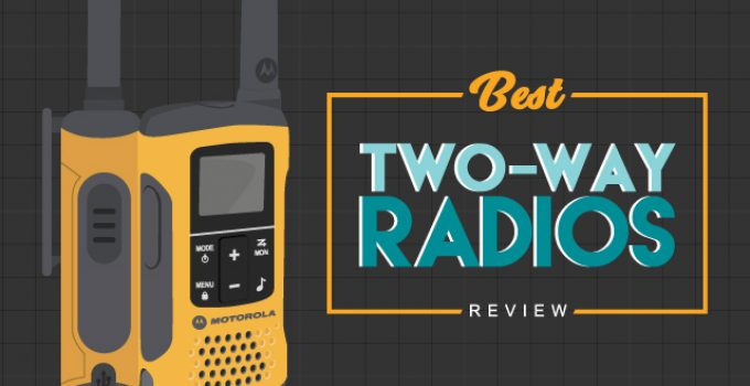 Two-Way Radio Review- Awesome Guide for Choosing the Best
