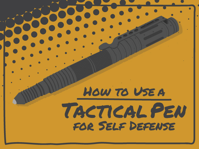 How to use a Tactical Pen For Self-Defense